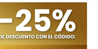 -25% DE DESCUENTO CON EL CÓDIGO: